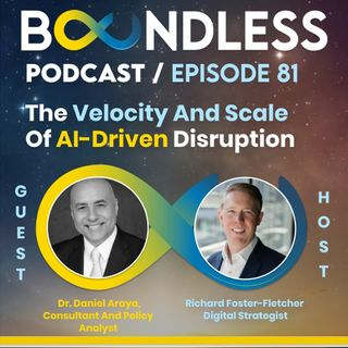 EP81: Dr. Daniel Araya, Consultant and Policy Analyst: The velocity and scale of AI-driven disruption