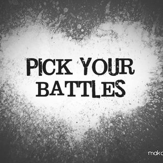 Picking Your Battles