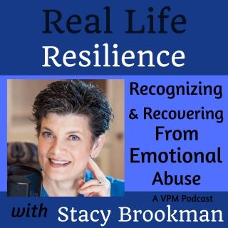 Real Life Resilience: Recognizing and Recovering From Emotional Abuse with Stacy Brookman