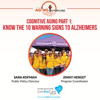 4/29/17: Sara Kofman, Public Policy Director, and Jenny Herget, both of the Alzheimer's Association-Oregon Chapter | Cognitive Aging Part 1: