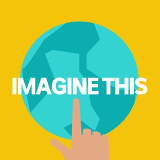 Welcome to Imagine This, a podcast with big ideas for little ones