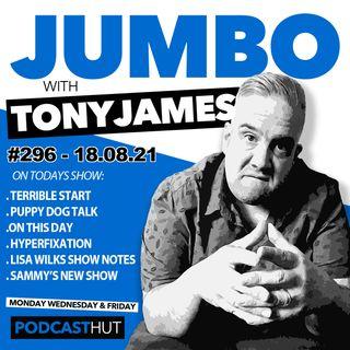 Jumbo Ep:296 - 18.08.21 - Hyperfixation with Sammy Brooks