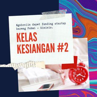 #KelasKesiangan - Ngobrolin Project Management Bareng Fahmi Sininis