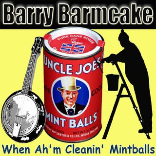 WHEN AH'M CLEANIN' MINTBALLS