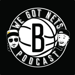 We Got Nets Episode 6 - Summer League Over, Nets Win Total and Durant Keeps to Himself  7/15/19