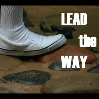 LEAD the WAY - pt2 - Raise Your Leadership