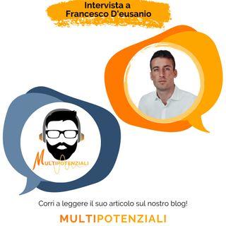 Intervista a Francesco D'eusanio - Organizzazione è quando un sogno diventa progetto