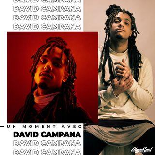 N°6 : Un moment avec David Campana