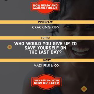 Cracking Ribs | Who Would You Give Up To Save Yourself On The Last Day?