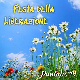 Puntata 49 - Festa della Liberazione