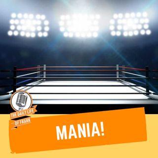 Episode 64: MANIA!