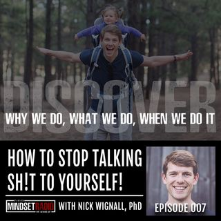 How to stop talking sh!t to yourself with Nick Wignall, PhD