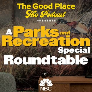 Bonus Episode: A Parks and Recreation Special Roundtable