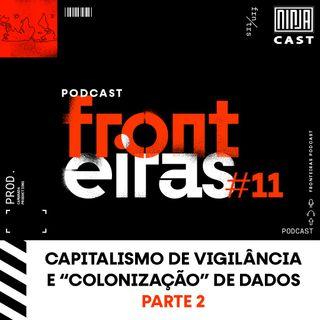 """Capitalismo de Vigilância e """"Colonização"""" de Dados - Parte 2"""