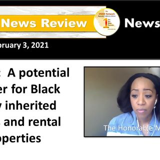ONR 2-3-21:  Prop 19:  A potential disaster for Black family inherited homes and rental properties