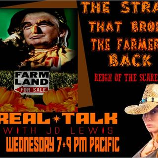 'THE STRAW THAT BROKE THE FARMERS BACK' REIGN OF THE SCARECROW-Oct 3rd 2019