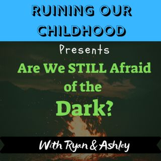 Are We Still Afraid of the Dark?