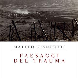 """Matteo Giancotti """"Paesaggi del trauma"""""""