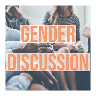Gender Discussion