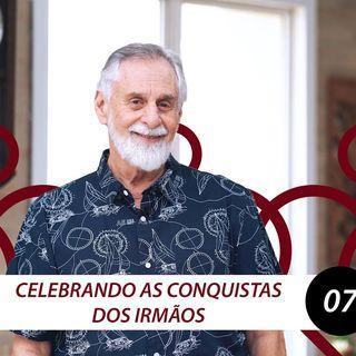 Celebrando as Conquistas dos Irmãos | Carlos Alberto Bezerra
