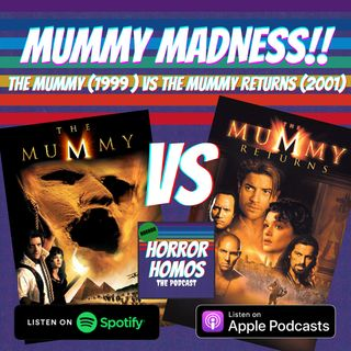 Mummy Madness! The Mummy (1999) VS The Mummy Returns (2001)