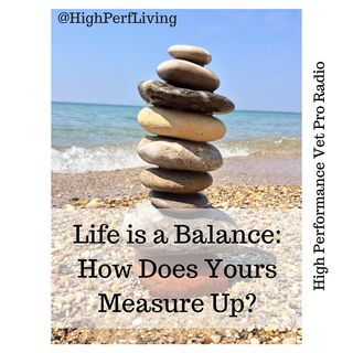 Life Is A Balance: How Does Yours Measure Up?