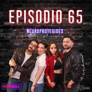 Ep 65 Neuroprotegides 🙅🏽♀️🙅🏻♂️🙅🏾