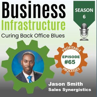 Episode 65: Jason Smith s Sales Synergistics Process