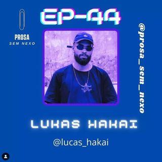 Lukas Hakai - EP44