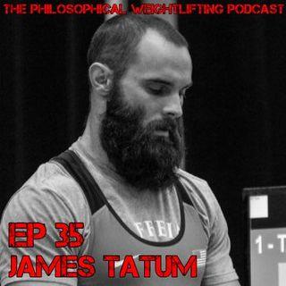 Episode 35: An Interview with James Tatum (American Weightlifter/Coach)