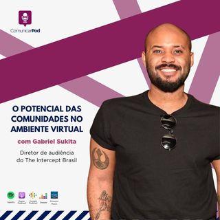 ComunicarPod #46 | O potencial das comunidades no ambiente virtual com Gabriel Sukita