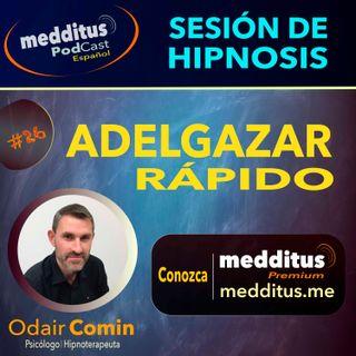 #26 Hipnosis para Adelgazar Rápido | Odair Comin
