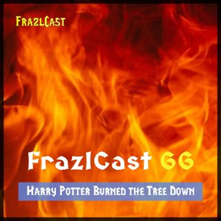FC 066: Harry Potter Burned the Tree Down