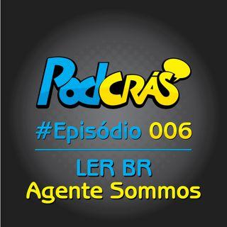 006 - Ler BR: Agente Sommos