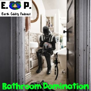 E.O.P. 44: Bathroom Domination