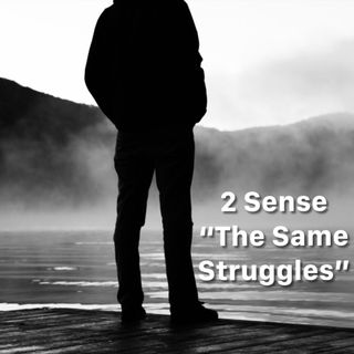 2 Sense The Same Struggles (Wealth, Floyd  Gucci, Club Stories)