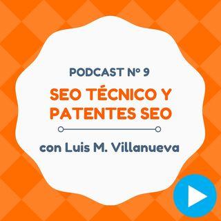 SEO Técnico, Patentes y consejos variados, con Luis M. Villanueva - #9 CW Podcast