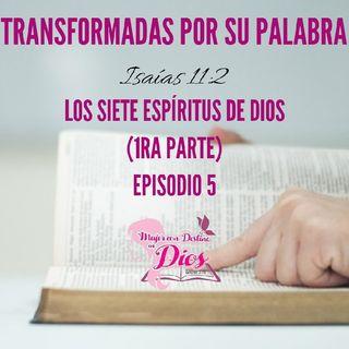 Episodio 5 - Los Siete Espíritus De Dios (1ra Parte)