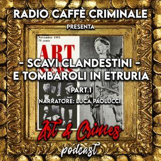 Scavi Clandestini e Tombaroli in Etruria. Part 1/2