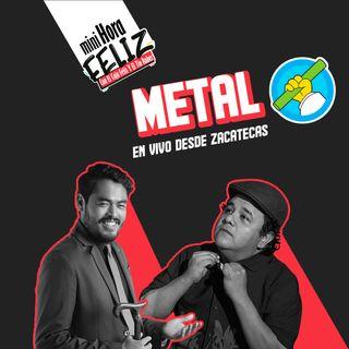 Mini Hora Feliz: Metal en vivo desde Zacatecas