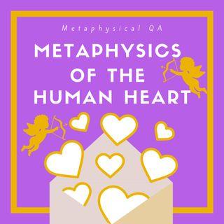 Metaphysics of the Human Heart