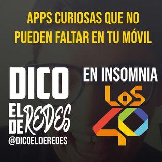 Las Apps que no pueden Faltar en tu Móvil - Dico el De Redes en Insomnia de Los 40