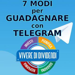 7 MODI per GUADAGNARE con TELEGRAM