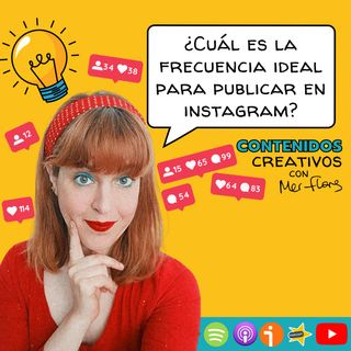 13. ¿Cuál es la frecuencia ideal para publicar en Instagram?