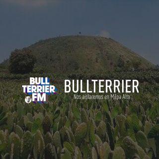 BullterrierFM - Nos aislaremos en Milpa Alta