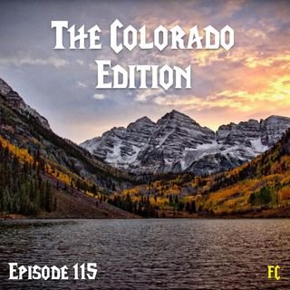 FC 115: The Colorado Edition