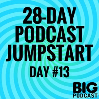 Day 13 - 4-Step Podcast Mastermind