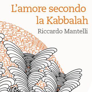 RICCARDO MANTELLI - L'AMORE SECONDO LA KABBALAH