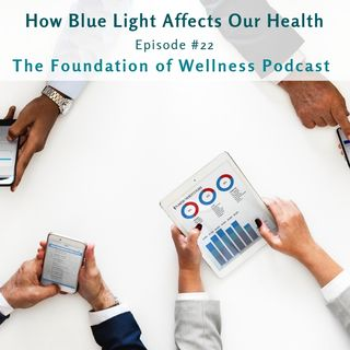 #22 How Blue Light Affects Sleep, Brain, Children, Eyesight, Depression, Skin, and More