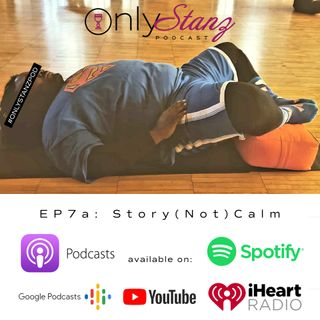 OSP EP7a: Story Not Calm